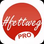 #fettweg PRO
