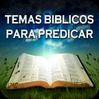 Temas Bíblicos para predicar