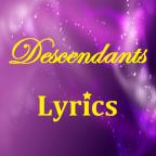 Descendants - Lyrics