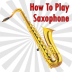 How To Play Saxophone